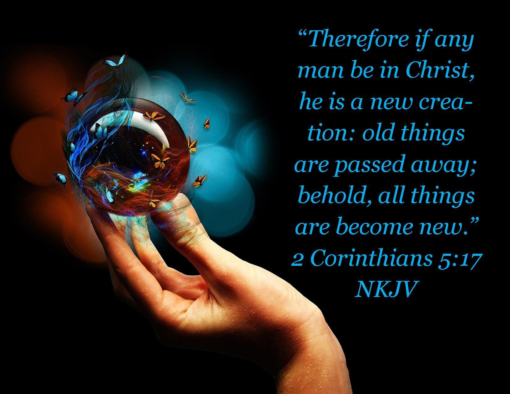 ... 2 Corinthians 5 17